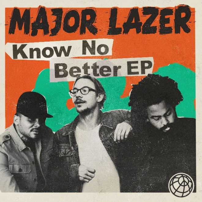 MAJOR LAZER Know No Better EP